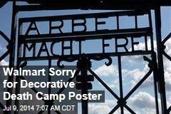 Walmart Sorry for 'Decorative' Death Camp Poster
