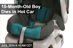 15-Month-Old Boy Dies in Hot Car