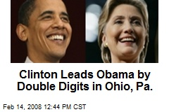 Clinton Leads Obama by Double Digits in Ohio, Pa.