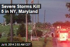 Severe Storms Kill 5 in NY, Maryland