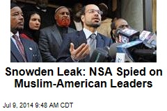 Snowden Leak: NSA Spied on Muslim-American Leaders