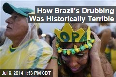 How Brazil's Drubbing Was Historically Terrible