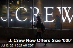 J. Crew Now Offers Size '000'
