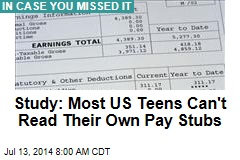 Study: Most US Teens Can't Read Their Own Pay Stubs