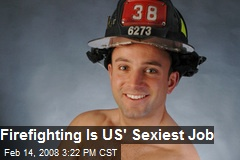 Firefighting Is US' Sexiest Job