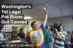 Washington's 1st Legal Pot Buyer Got Canned