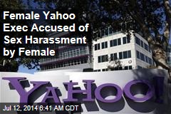 Female Yahoo Exec Accused of Sex Harassment by Female