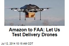 Amazon to FAA: Let Us Fly Drones