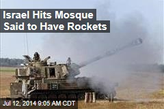 Israel Hits Mosque Said to Have Rockets
