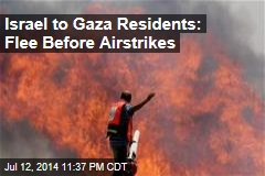Israel to Gaza Residents: Run for Your Lives