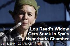 Lou Reed's Widow Gets Stuck in Spa's Hyperbaric Chamber