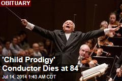 'Child Prodigy' Conductor Dies at 84