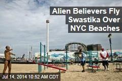 Alien Believers Fly Swastika Over NYC Beaches
