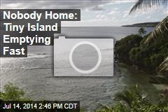 Nobody Home: Tiny Island Emptying Fast