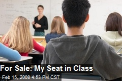 For Sale: My Seat in Class