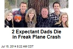 2 Expectant Dads Die in Freak Plane Crash
