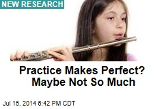 Practice Makes Perfect? Maybe Not So Much