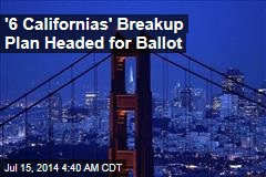 California Breakup Plan Headed for Ballot