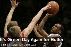 It's Green Day Again for Butler