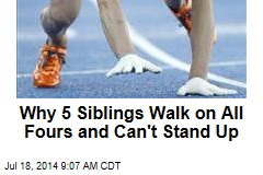 Why 5 Siblings Walk on All Fours and Can't Stand Up