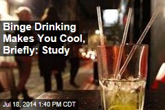 Binge Drinking Makes You Cool: Study