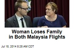 Woman Loses Family in Both Malaysia Flights