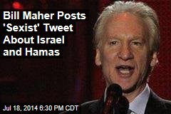 Bill Maher: Hamas Is 'Crazy Woman ... You Have to Slap'