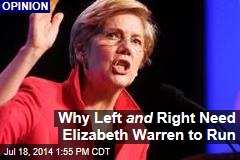Why Left and Right Need Elizabeth Warren to Run