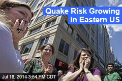 Quake Risk Growing in Eastern US