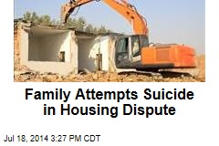 Family Attempts Suicide in Housing Dispute