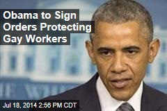 Obama to Sign Orders Protecting Gay Workers