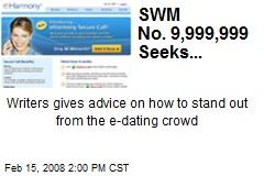 SWM No. 9,999,999 Seeks...