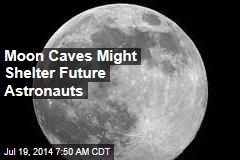 Moon Caves Might Shelter Future Astronauts