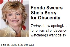 Fonda Swears She's Sorry for Obscenity