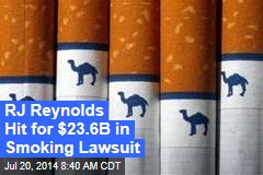 RJ Reynolds Hit for $23.6B in Smoking Lawsuit