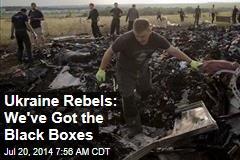 Ukraine Rebels: We've Got the Black Boxes