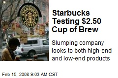 Starbucks Testing $2.50 Cup of Brew