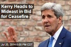 Kerry Heads to Mideast in Bid for Ceasefire