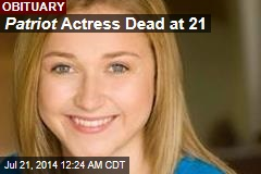 Patriot Actress Dead at 21