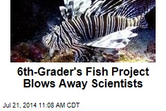 6th-Grader's Fish Project Blows Away Scientists