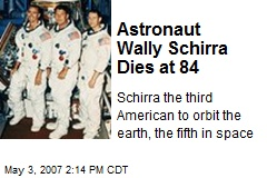 Astronaut Wally Schirra Dies at 84