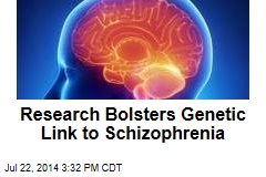 Research Bolsters Genetic Link to Schizophrenia