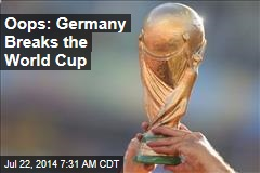 Oops: Germany Breaks the World Cup