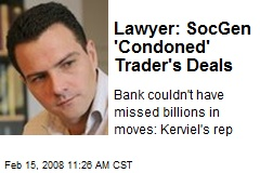 Lawyer: SocGen 'Condoned' Trader's Deals