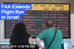 FAA Extends Flight Ban to Israel