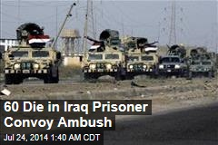 60 Die in Iraq Prisoner Convoy Ambush