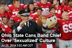 Ohio State Cans Band Chief Over 'Sexualized' Culture