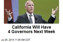 California Will Have 4 Governors Next Week