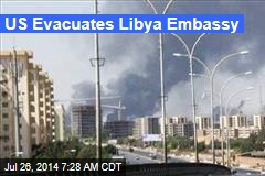 US Evacuates Libya Embassy