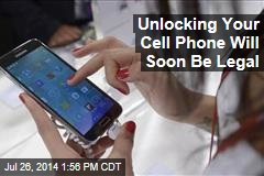 Unlocking Your Cell Phone Will Soon Be Legal